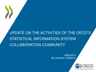 "Update on the activities  of The OECD""s  Statistical Information System Collaboration Community"