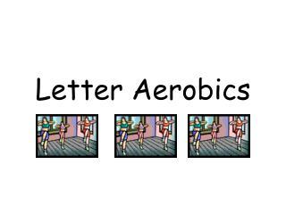 Letter Aerobics