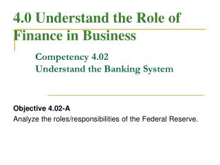 Competency 4.02 Understand the Banking System