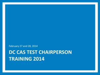 DC CAS Test Chairperson training 2014