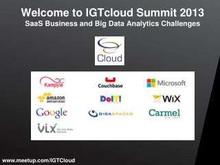 Welcome  to  IGTcloud Summit  2013 SaaS  Business and Big Data Analytics Challenges