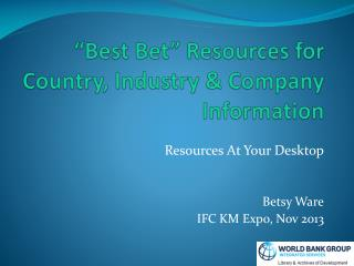 �Best Bet� Resources for Country, Industry & Company Information