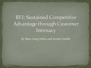 REI: Sustained Competitive Advantage through Customer Intimacy