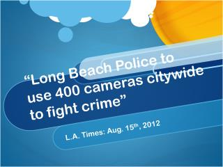 """Long Beach Police to use 400 cameras citywide to fight crime"""