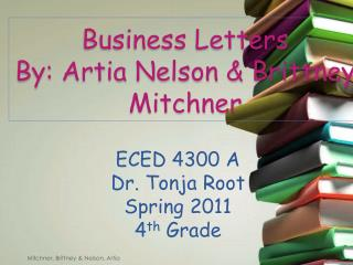 Business Letters By: Artia Nelson & Brittney Mitchner