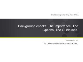 Background checks: The Importance, The Options, The Guidelines.