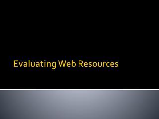 Evaluating Web Resources