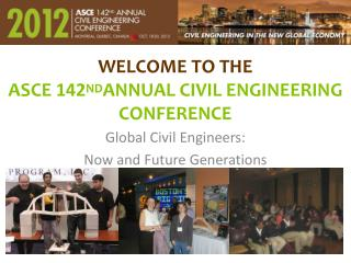 WELCOME TO THE  ASCE  142 ND ANNUAL CIVIL ENGINEERING CONFERENCE
