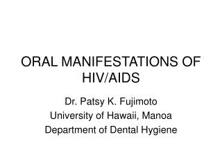 ORAL MANIFESTATIONS OF HIVAIDS