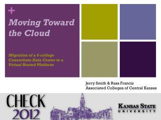 Moving Toward the  Cloud