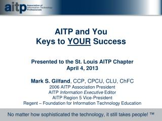 AITP and You Keys to  YOUR  Success