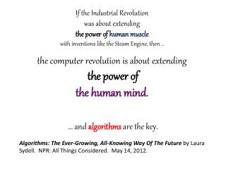 If the Industrial Revolution  was about extending  the power of  human muscle  with inventions like the Steam Engine, t