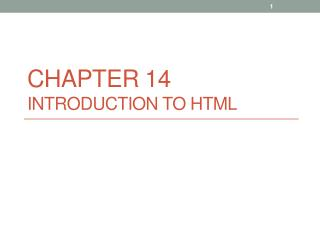 Chapter 14 Introduction to HTML