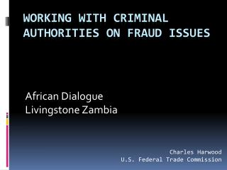 Working with Criminal Authorities on Fraud Issues