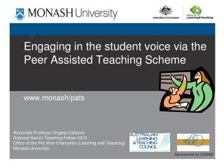 Engaging in the student voice via the Peer Assisted Teaching Scheme  www.monash/pats