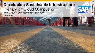 Developing Sustainable Infrastructure Plenary on Cloud Computing