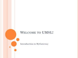 Welcome to UMSL!