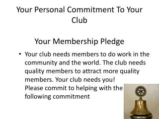 Your Personal Commitment To Your Club Your Membership Pledge