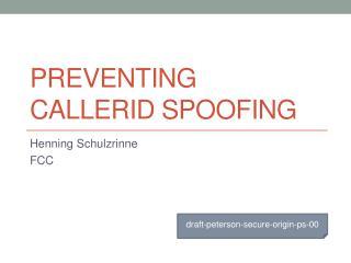 Preventing  callerID  spoofing
