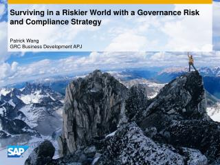 Surviving in a Riskier World with a Governance Risk and Compliance Strategy