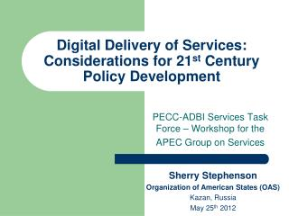 Digital Delivery of Services: Considerations for 21 st  Century Policy Development
