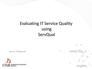 Evaluating IT Service Quality  using ServQual