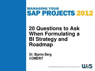 20 Questions to Ask When Formulating a BI Strategy and Roadmap