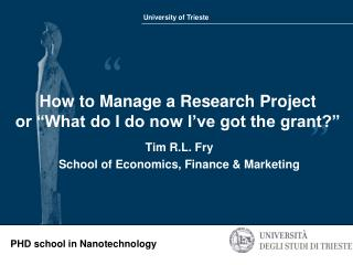 "How to Manage a Research Project  or ""What do I do now I've got the grant?"""