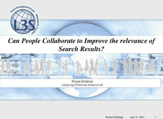 Can People Collaborate to Improve the relevance of Search Results?