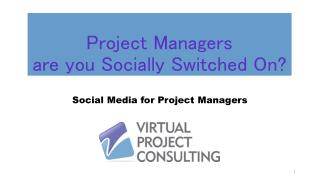 Project Managers   are you Socially Switched On?
