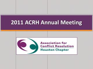 2011 ACRH Annual Meeting