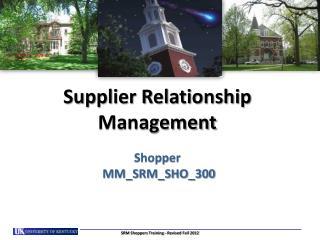 Supplier Relationship Management Shopper   MM_SRM_SHO_300