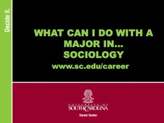 WHAT CAN I DO WITH A MAJOR IN... SOCIOLOGY