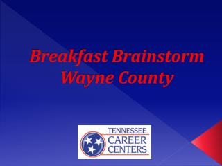Breakfast Brainstorm Wayne County