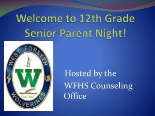 Welcome to 12th Grade Senior Parent Night!