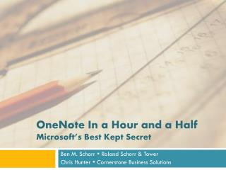 OneNote In a Hour and a Half Microsoft's Best Kept Secret