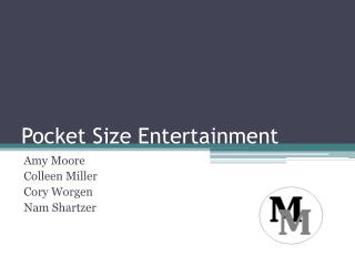 Pocket Size Entertainment