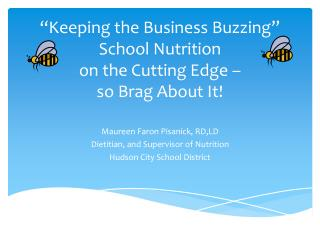 """Keeping the Business Buzzing"" School Nutrition  on the Cutting Edge –  so Brag About It!"