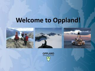 Welcome  to Oppland!