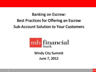 Banking on Escrow: Best Practices for Offering an Escrow  Sub-Account  Solution to Your Customers Windy  City Summit Ju