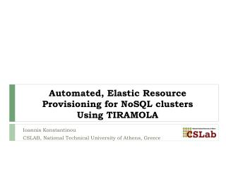 Automated, Elastic Resource Provisioning for  NoSQL  clusters  Using TIRAMOLA