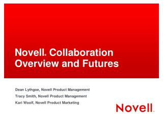 Novell �  Collaboration Overview and Futures