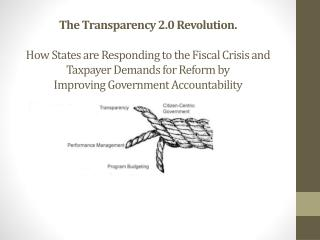 The Transparency 2.0 Revolution. How States are Responding to the Fiscal Crisis and Taxpayer Demands for Reform by  Imp