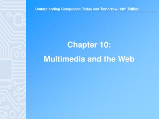 Chapter 10:  Multimedia and the Web