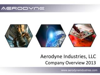 Aerodyne Industries, LLC Company Overview 2013