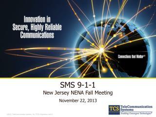 SMS 9-1-1 New Jersey NENA Fall Meeting