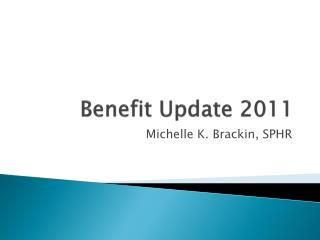 Benefit Update 2011