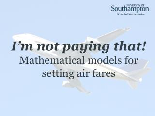I m not paying that Mathematical models for setting air fares
