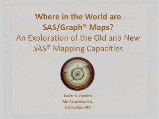 Where in the World are SAS/Graph® Maps?  An Exploration of the Old and New SAS® Mapping Capacities