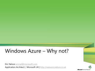 Windows Azure � Why not?